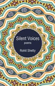 Silent Voices: Poems by Rohit Shetty