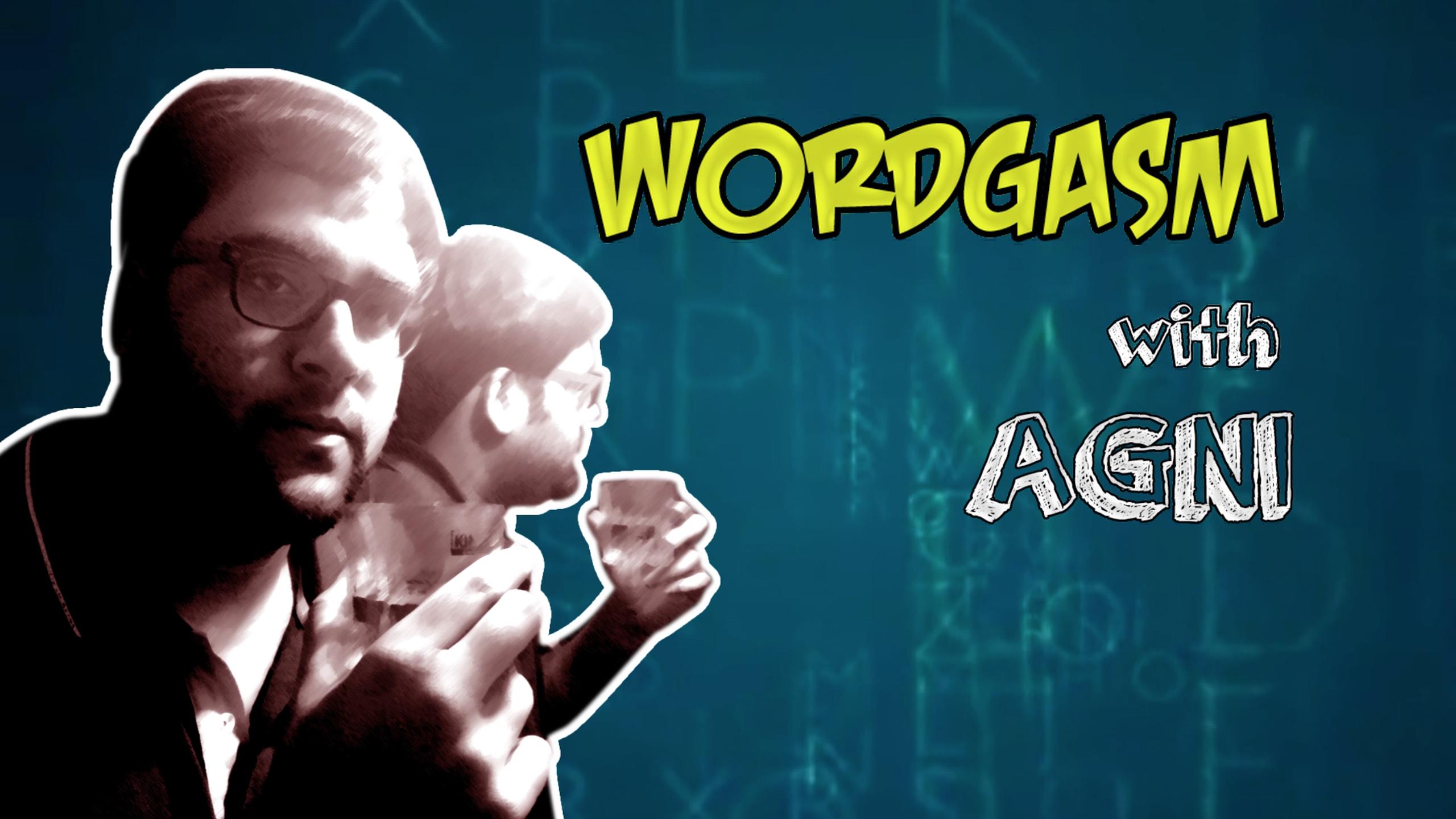 Video: Wordgasm with Agni | NEFELIBATA |