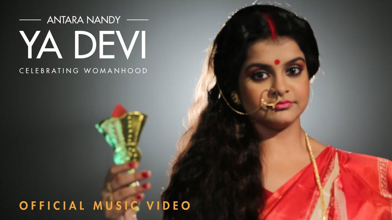 YA DEVI – Celebrating Womanhood – Music Video | Antara Nandy
