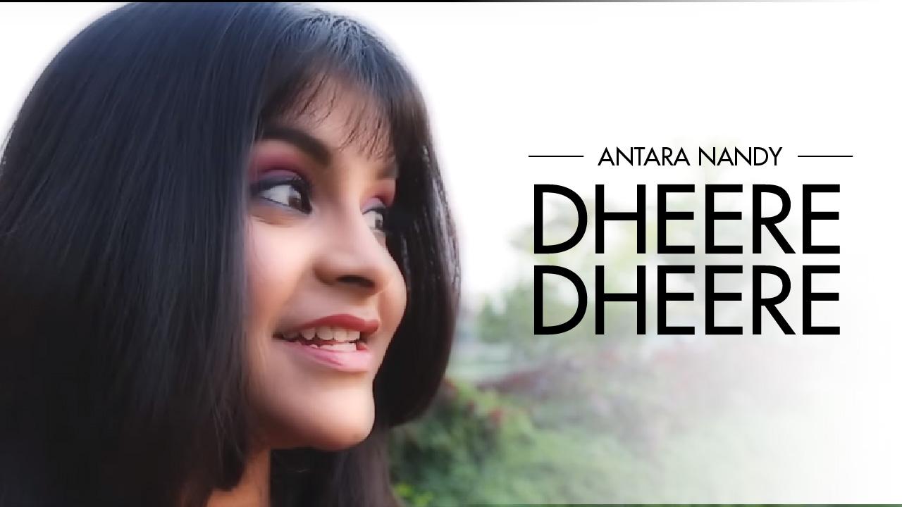 Antara Nandy releases new single Dheere Dheere