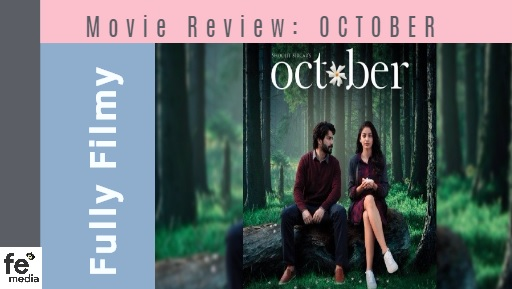 Movie Review: Shoojit Sircar's October